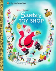 Walt Disney's Santa's Toy Shop (Big Little Golden Book)