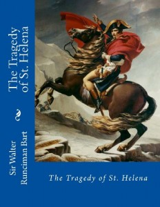 The Tragedy of St. Helena: Napoleon Bonaparte