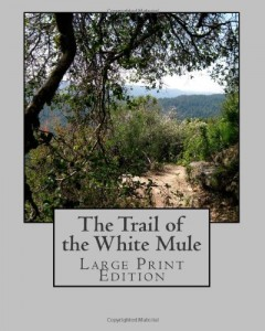 The Trail of the White Mule: Large Print Edition