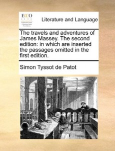 The travels and adventures of James Massey.  The second edition: in which are inserted the passages omitted in the first edition.
