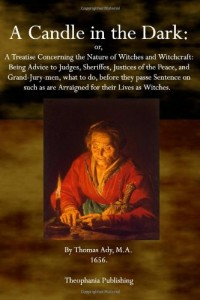 A Candle in the Dark: A Treatise Concerning the Nature of Witches and Witchcraft