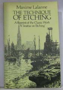 The Technique of Etching (A Treatise on Etching)