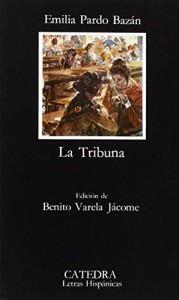 La Tribuna (COLECCION LETRAS HISPANICAS) (Letras Hispanicas / Hispanic Writings) (Spanish Edition)