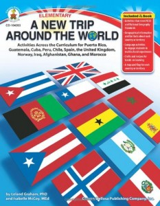 A New Trip Around the World, Grades K – 5: Activities Across the Curriculum for Cuba, the United Kingdom, Afghanistan, Chile, Iraq, Puerto Rico, Ghana, Morocco, Norway, Guatemala, Spain, and Peru