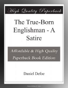 The True-Born Englishman – A Satire