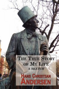 The True Story of My Life – A Sketch. A Story Teller's Autobiography