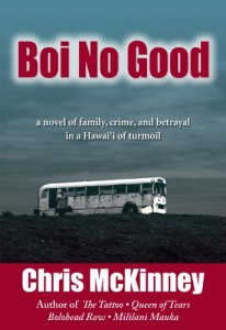 Boi No Good: A Novel of Family, Crime, and Betrayal in a Hawaii of Turmoil