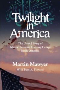 Twilight in America: The Untold Story of Islamic Terrorist Training Camps Inside America