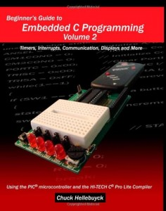 Beginner's Guide to Embedded C Programming – Volume 2: Timers, Interrupts, Communication, Displays and More