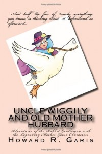 Uncle Wiggily and Old Mother Hubbard: Adventures of the Rabbit Gentleman with the Legendary Mother Goose Characters