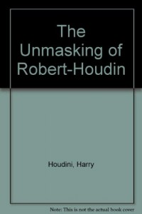 The Unmasking Of Robert-Houdin