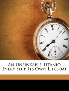An Unsinkable Titanic: Every Ship Its Own Lifeboat