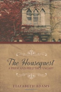 The Houseguest A Pride and Prejudice Vagary