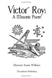 Victor Roy A Masonic Poem