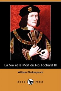 La Vie Et La Mort Du Roi Richard III (Dodo Press) (French Edition)