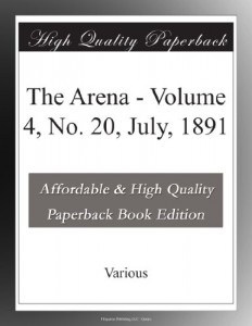 The Arena – Volume 4, No. 20, July, 1891