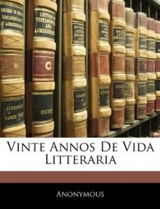 Vinte Annos De Vida Litteraria (Portuguese Edition)