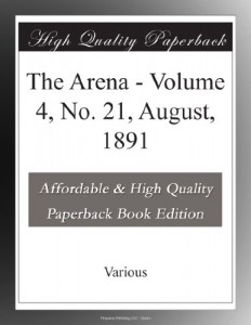 The Arena – Volume 4, No. 21, August, 1891