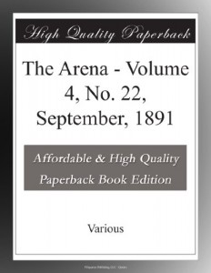 The Arena – Volume 4, No. 22, September, 1891