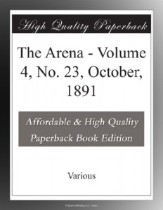 The Arena – Volume 4, No. 23, October, 1891