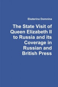 The State Visit of Queen Elizabeth Ii to Russia and its Coverage in Russian and British Press