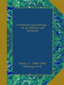 Vocational psychology : its problems and methods