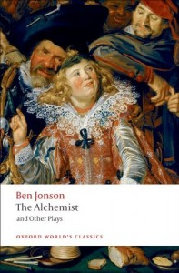 The Alchemist and Other Plays: Volpone, or The Fox; Epicene, or The Silent Woman; The Alchemist; Bartholomew Fair (Oxford World's Classics)