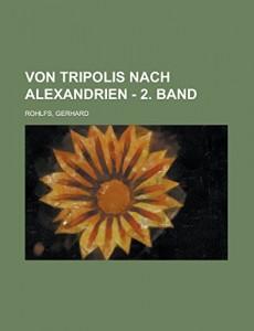Von Tripolis nach Alexandrien – 2. Band (German Edition)