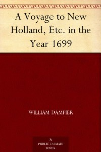 A Voyage to New Holland, Etc. in the Year 1699