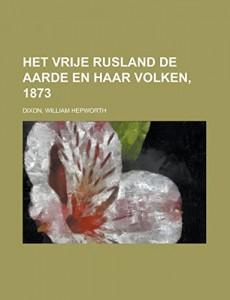 Het Vrije Rusland  De Aarde en haar Volken, 1873 (Dutch Edition)
