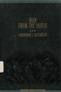 War from the Inside: The Story of the 132nd Regiment Pennsylvania Volunteer Infantry in the War for the Suppression of the Rebellion, 1862-1863 (Collector's Library of the Civil War)