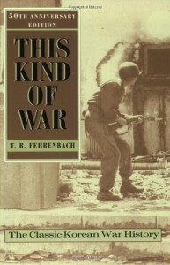 This Kind of War: The Classic Korean War History – Fiftieth Anniversary Edition