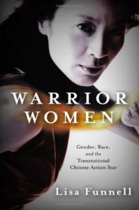 Warrior Women: Gender, Race, and the Transnational Chinese Action Star