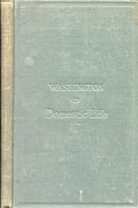 Washington in Domestic Life. From Original Letters and Manuscripts