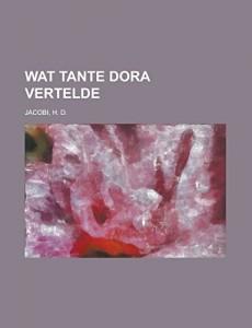 Wat tante Dora vertelde (Dutch Edition)