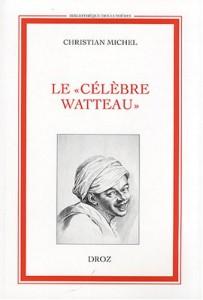 Le Célèbre Watteau (Bibliotheque Des Lumieres) (French Edition)