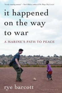 It Happened On the Way to War: A Marine's Path to Peace