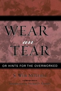 Wear and Tear: or Hints for the Overworked (Classics in Gender Studies)