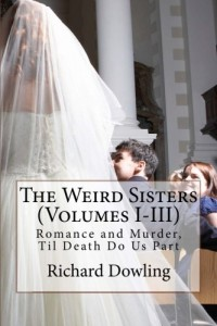 The Weird Sisters (Volumes I-III): Romance and Murder, Til Death Do Us Part