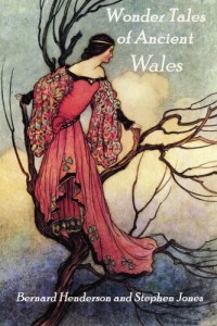 Wonder Tales of Ancient Wales: Celtic Myth and Welsh Fairy Folklore