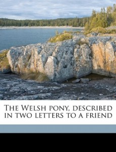 The Welsh pony, described in two letters to a friend