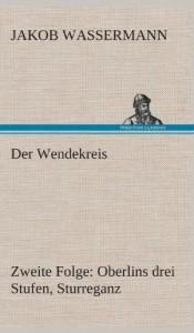 Der Wendekreis – Zweite Folge Oberlins Drei Stufen, Sturreganz (German Edition)