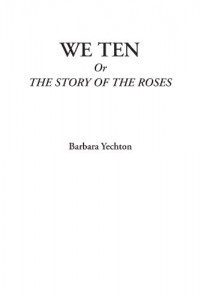 We Ten Or The Story of the Roses