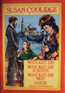 What Katy Did – What Katy Did at School – What Katy Did Next – Clover (Complete and Unabridged)