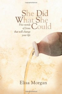 She Did What She Could (SDWSC): Five Words of Jesus That Will Change Your Life