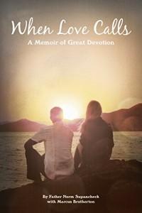When Love Calls: A Memoir of Great Devotion