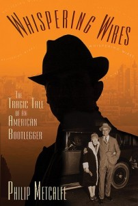 Whispering Wires: The Tragic Tale of an American Bootlegger