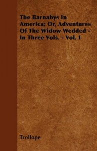 The Barnabys In America; Or, Adventures Of The Widow Wedded – In Three Vols. – Vol. I