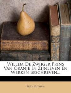 Willem De Zwijger Prins Van Oranje In Zijnleven En Werken Beschreven… (Dutch Edition)