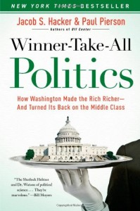 Winner-Take-All Politics: How Washington Made the Rich Richer–and Turned Its Back on the Middle Class